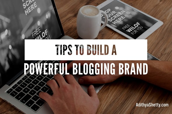 Tips to Build a Powerful Blogging Brand