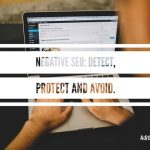 Negative SEO: How to Detect, Protect And Avoid